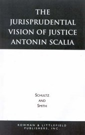 The Jurisprudential Vision of Justice Antonin Scalia