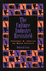 The Culture Industry Revisited | Deborah Cook |
