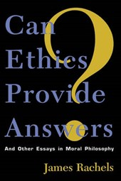Can Ethics Provide Answers? | James Rachels |