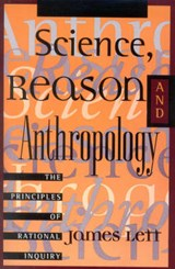 Science, Reason, and Anthropology | James Lett |