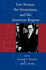 Leo Strauss, the Straussians, and the Study of the American Regime | Kenneth L. Deutsch |