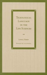 Teleological Language in the Life Sciences | Lowell Nissen |