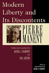 Modern Liberty and Its Discontents | Pierre Manent |