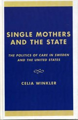 Single Mothers and the State | Celia Winkler |