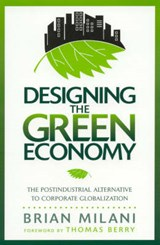 Designing the Green Economy | Brian Milani |