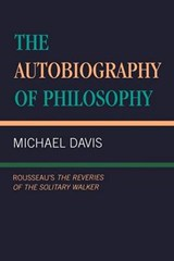 The Autobiography of Philosophy | Michael Davis |