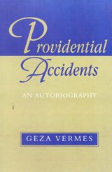 Providential Accidents | Geza Vermes |