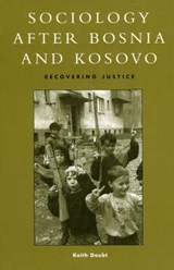 Sociology After Bosnia and Kosovo | Keith Doubt |