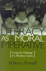 Literacy as a Moral Imperative | Rebecca L. Powell |