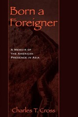 Born a Foreigner | Charles T. Cross |