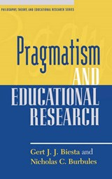 Pragmatism and Educational Research | Gert J. J. Biesta |