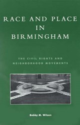 Race and Place in Birmingham | Bobby M. Wilson |