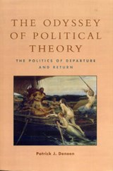 The Odyssey of Political Theory | Patrick J. Deneen |