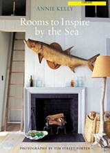 Rooms to Inspire by the Sea | Annie Kelly |