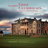 Legendary Golf Clubhouses of the U.S. and Great Britain | Richard J. Diedrich |