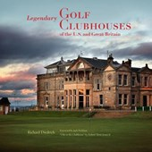 Legendary Golf Clubhouses of the U.S. and Great Britain