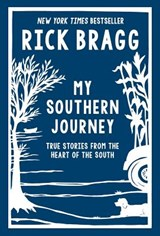 My Southern Journey | Rick Bragg |