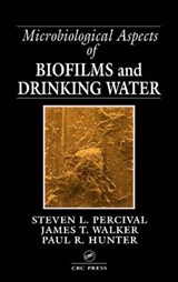 Microbiological Aspects of Biofilms and Drinking Water | Percival, Steven L. ; Walker, James Thomas ; Hunter, Paul R. |