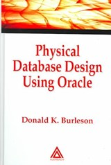 Physical Database Design Using Oracle | Donald K. Burleson |