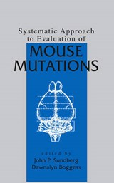 Systematic Approach to Evaluation of Mouse Mutations | John P. Sundberg |