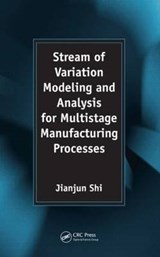 Stream of Variation Modeling And Analysis for Multistage Manufacturing Processes | Jianjun Shi |