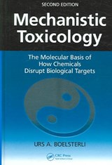 Mechanistic Toxicology | Urs A. Boelsterli |