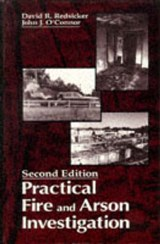 Practical Fire and Arson Investigation, Second Edition | David R. Redsicker |