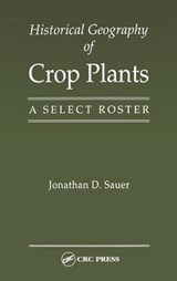 Historical Geography of Crop Plants | Jonathan D. Sauer |