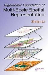 Algorithmic Foundation of Multi-scale Spatial Representation | Zhilin Li |