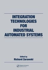 Integration Technologies for Industrial Automated Systems | Richard Zurawski |