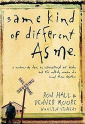 Same Kind of Different As Me | Hall, Ron ; Moore, Denver ; Vincent, Lynn |