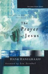 The Prayer of Jesus | Hank Hanegraaff |