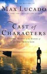 Cast of Characters | Max Lucado |