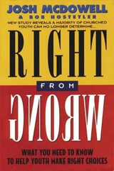 Right from Wrong | Josh McDowell |