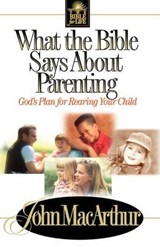 What the Bible Says About Parenting | John MacArthur |