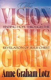 The Vision of His Glory | Anne Graham Lotz |