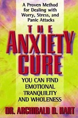 The Anxiety Cure | Archibald Hart |