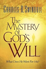 The Mystery of God's Will | Charles R. Swindoll |