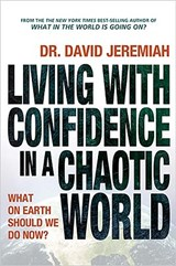 Living with Confidence in a Chaotic World | David Jeremiah |