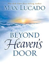Beyond Heaven's Door | Max Lucado |