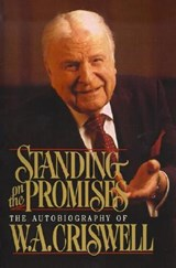 Standing on the Promises | W. A. Criswell |