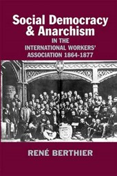 Social-Democracy & Anarchism in the International Workers' Association 1864-1877