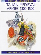 Italian Medieval Armies 1300-1500 | David Nicolle |