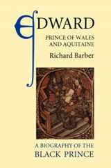 Edward, Prince of Wales and Aquitaine | Barber, Richard, |