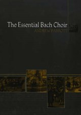 The Essential Bach Choir | Andrew Parrott |