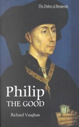 Philip the Good | Richard Vaughan |