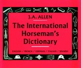 The International Horseman's Dictionary | J. A. Allen |