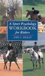 A Sport Psychology Workbook for Riders | Ann S Reilly |