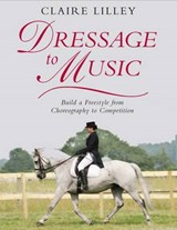 Dressage to Music | Claire Lilley |