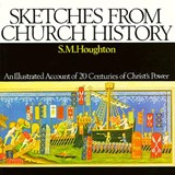 Sketches from Church History | S. M. Houghton |